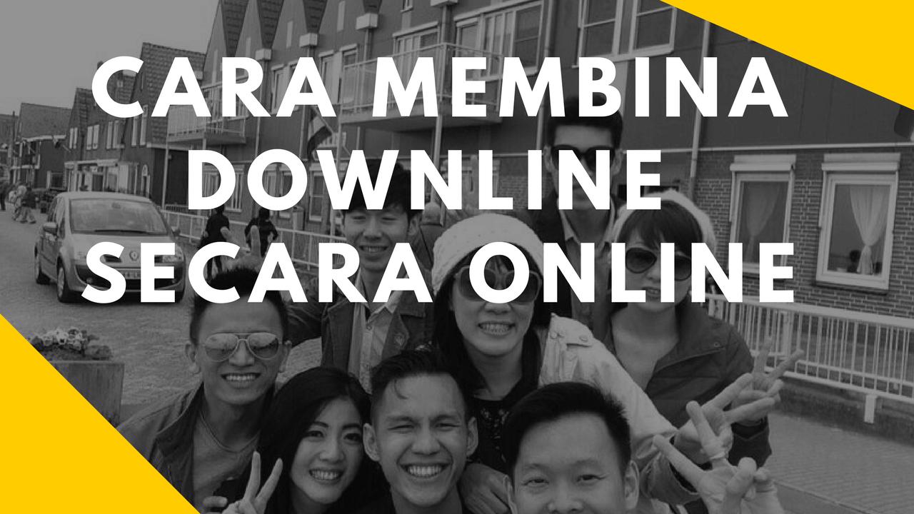 Cara Membina Downline Secara Online